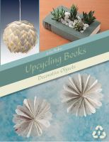 Upcycling books : decorative objects