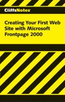 CliffsNotes Creating Your First Web Site With Frontpage 2000