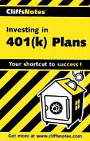 CliffsNotes Investing in 401(k)s