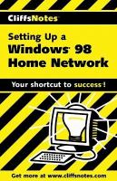 Cliffs Notes Setting Up A Windows 98 Home Network