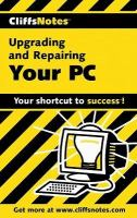 CliffsNotes Upgrading And Repairing Your PC