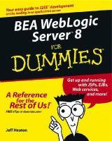 Bea WebLogic Server 8 for Dummies