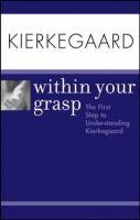 Kierkegaard Within your Grasp