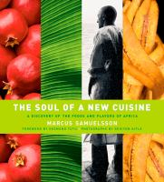 The soul of a new cuisine : a discovery of the foods and flavors of Africa