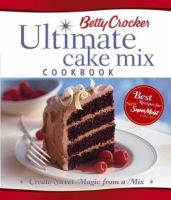Betty Crocker Ultimate Cake Mix Cookbook