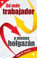 S Ms Trabajador Y Menos Holgaz
