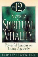 The 12 Keys To Spiritual Vitality