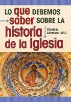 Lo Que Debemos Saber Sobre La Historia De La Iglesia