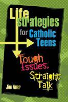 Life Strategies For Catholic Teens