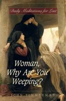 Woman, Why Are You Weeping?