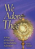 We Adore Thee