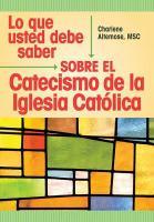Lo Que Usted Debe Saber Sobre El Catecismo De La Iglesia Catlica
