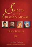 Saints Of The Roman Missal, Pray For Us