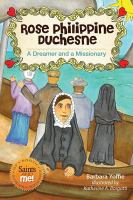 Rose Philippine Duchesne: A Dreamer and