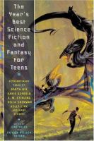 The Years Best Science Fiction and Fantasy for Teens