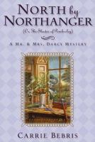 North by Northanger, (or, The Shades of Pemberley)