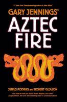 Gary Jennings' Aztec Fire