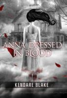 Anna Dressed in Blood , by Kendare Blake