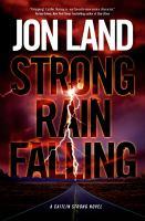 Strong rain falling : a Caitlin Strong Novel