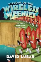Wipeout of the Wireless Weenies and Other Warped and Creepy Tales