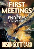 First Meetings in Ender's Universe