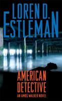 American Detective : An Amos Walker Novel