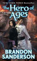 THE HERO OF AGES : A MISTBORN NOVEL