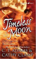 Timeless Moon / C. T. Adams and Cathy Clamp