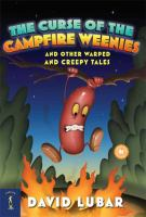 The Curse of the Campfire Weenies, and Other Warped and Creepy Tales