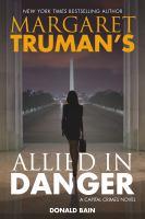 Margaret Truman's Allied In Danger: A Capital Crimes Novel