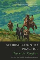 Irish Country Practice : An Irish Country Novel