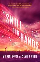 The Skill of Our Hands
