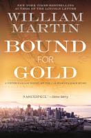 Bound for gold : a Peter Fallon novel of the California gold rush