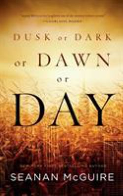 Cover image for Dusk or Dark or Dawn or Day