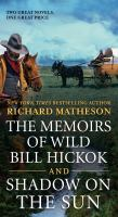 The Memoirs of Wild Bill Hickok and Shaow on the Sun