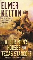 Other Men's Horses ; And, Texas Standoff