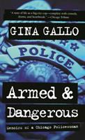 Armed and Dangerous : Memoirs of A Chicago Policewoman