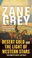 Desert Gold: And, the Light of Western Stars