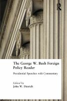 The George W. Bush Foreign Policy Reader
