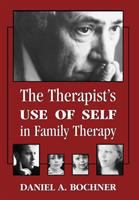 The Therapist's Use of Self in Family Therapy