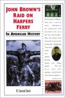 John Brown's Raid on Harpers Ferry in American History