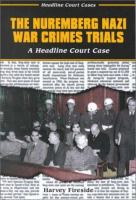 The Nuremberg Nazi War Crimes Trials
