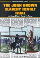 The John Brown Slavery Revolt Trial