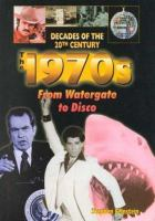 The 1970s From Watergate to Disco