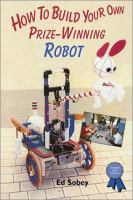How to Build your Own Prize-winning Robot
