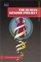The Human Genome Project : What Does Decoding DNA Mean for Us?