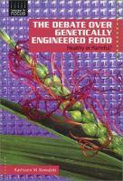 The Debate Over Genetically Engineered Food