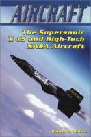 The Supersonic X-15 and High-Tech NASA Aircraft