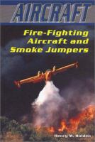 Fire-fighting Aircraft and Smoke Jumpers