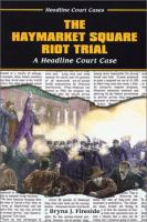 The Haymarket Square Riot Trial